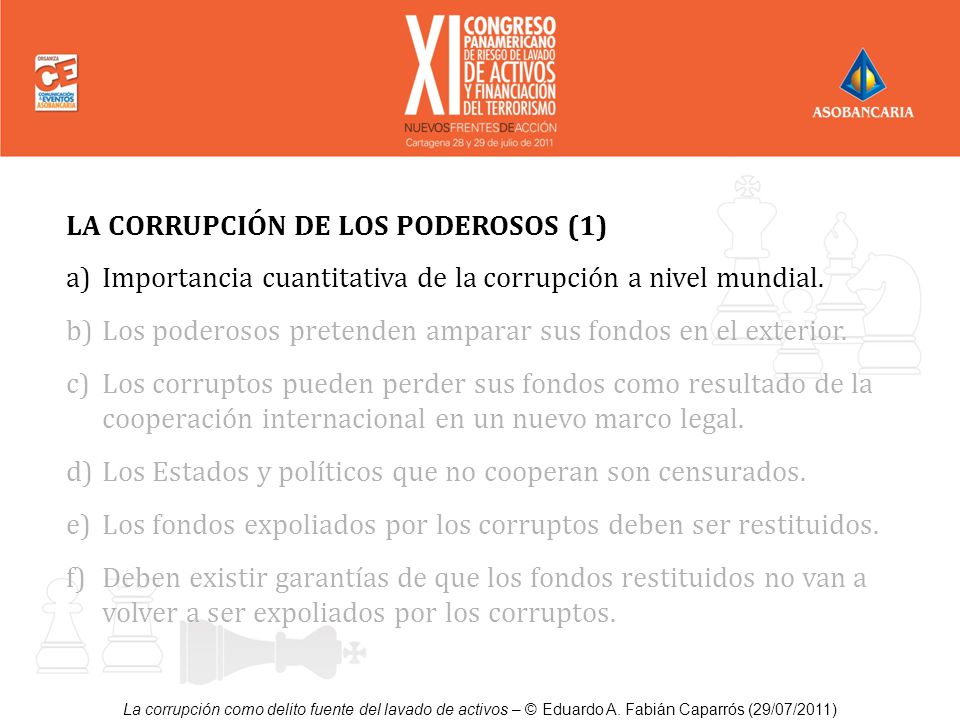 La corrupción como delito fuente del lavado de activos – © Eduardo A. Fabián Caparrós (29/07/2011) LA CORRUPCIÓN DE LOS PODEROSOS (1) a)Importancia cu