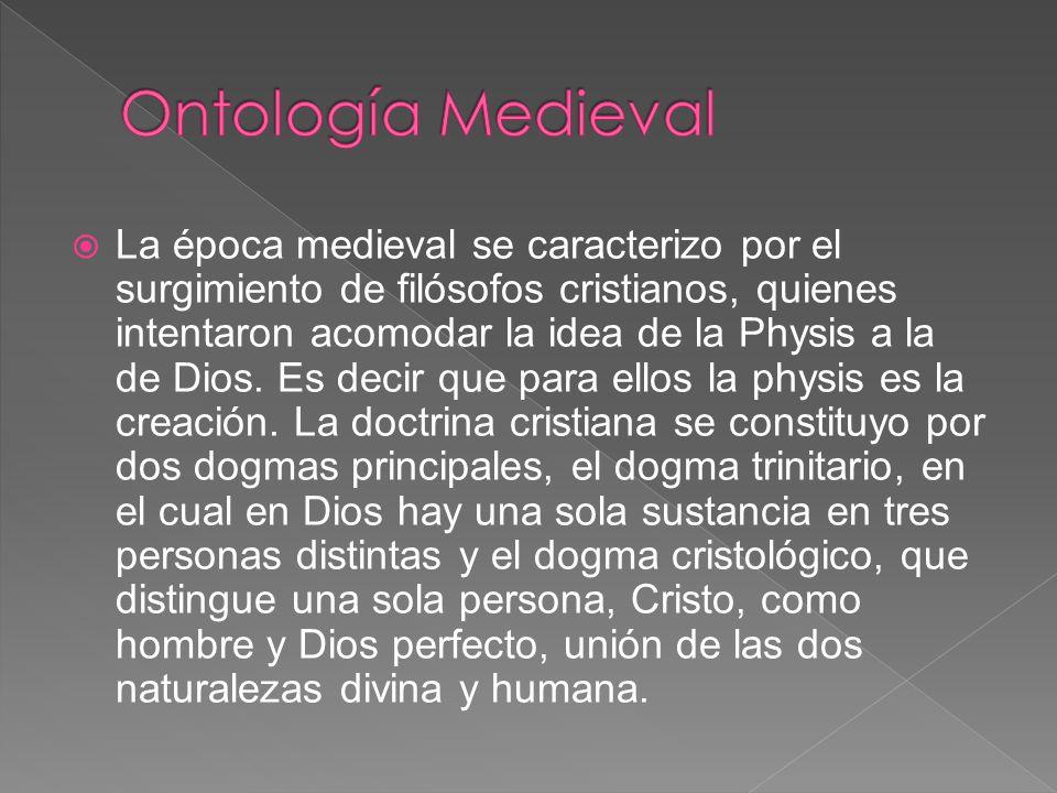 La época medieval se caracterizo por el surgimiento de filósofos cristianos, quienes intentaron acomodar la idea de la Physis a la de Dios.