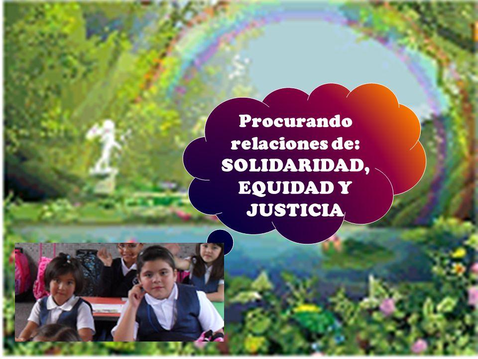 Procurando relaciones de: SOLIDARIDAD, EQUIDAD Y JUSTICIA