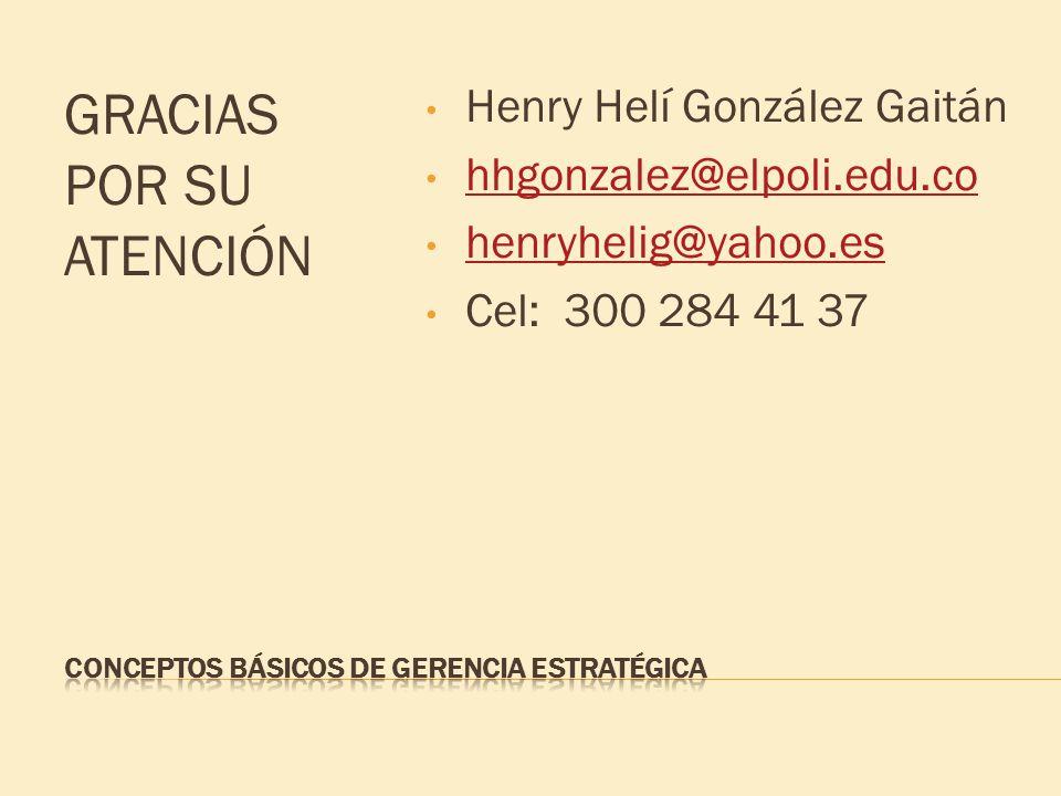 GRACIAS POR SU ATENCIÓN Henry Helí González Gaitán hhgonzalez@elpoli.edu.co henryhelig@yahoo.es Cel: 300 284 41 37