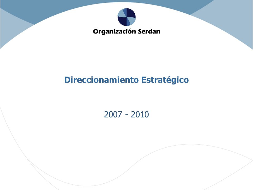 Direccionamiento Estratégico 2007 - 2010