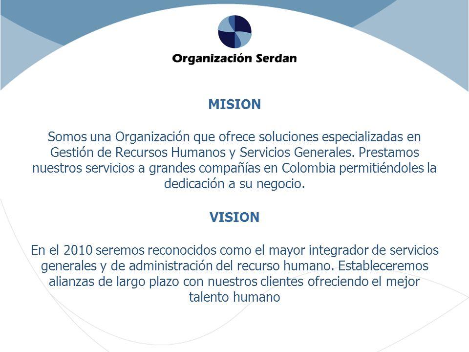 MISION Somos una Organización que ofrece soluciones especializadas en Gestión de Recursos Humanos y Servicios Generales.
