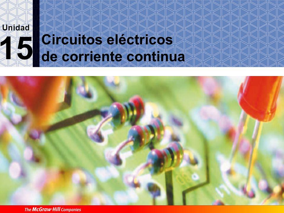 Circuitos eléctricos de corriente continua 15 Unidad