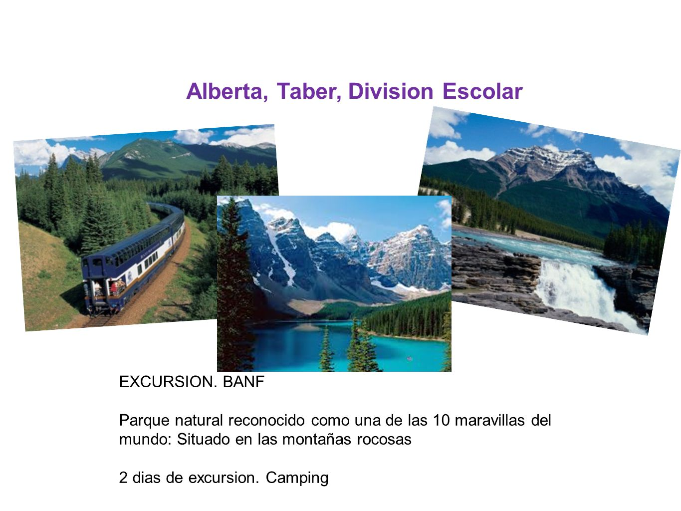 Alberta, Taber, Division Escolar EXCURSION.