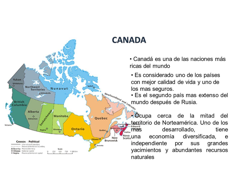 Canadá es una de las naciones más ricas del mundo Es el segundo país mas extenso del mundo después de Rusia. Ocupa cerca de la mitad del territorio de