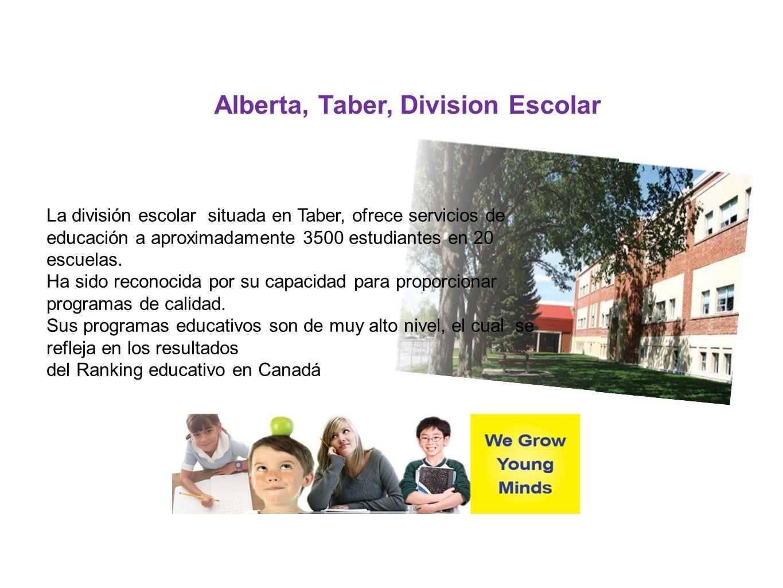 Alberta, Taber, Division Escolar La división escolar situada en Taber, ofrece servicios de educación a aproximadamente 3500 estudiantes en 20 escuelas