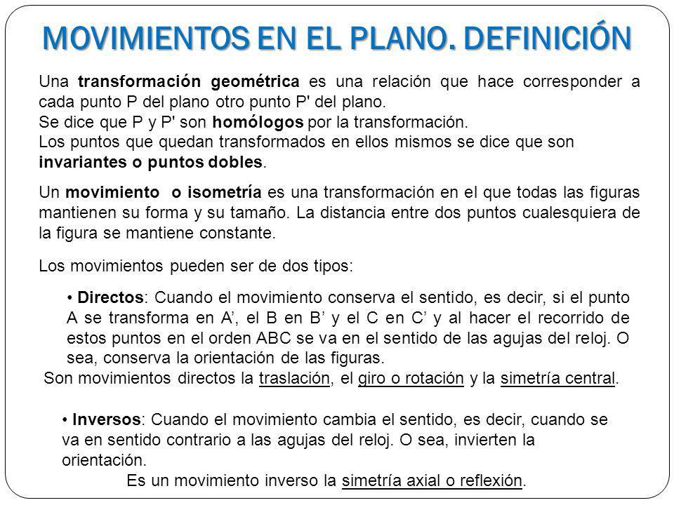 Una transformación geométrica es una relación que hace corresponder a cada punto P del plano otro punto P' del plano. Se dice que P y P' son homólogos