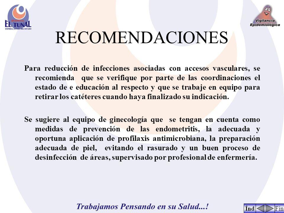 RECOMENDACIONES Para reducción de infecciones asociadas con accesos vasculares, se recomienda que se verifique por parte de las coordinaciones el esta