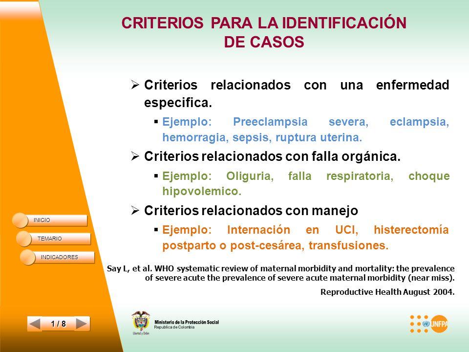 CRITERIOS PARA LA IDENTIFICACIÓN DE CASOS INICIO TEMARIO 1 / 8 Criterios relacionados con una enfermedad especifica.