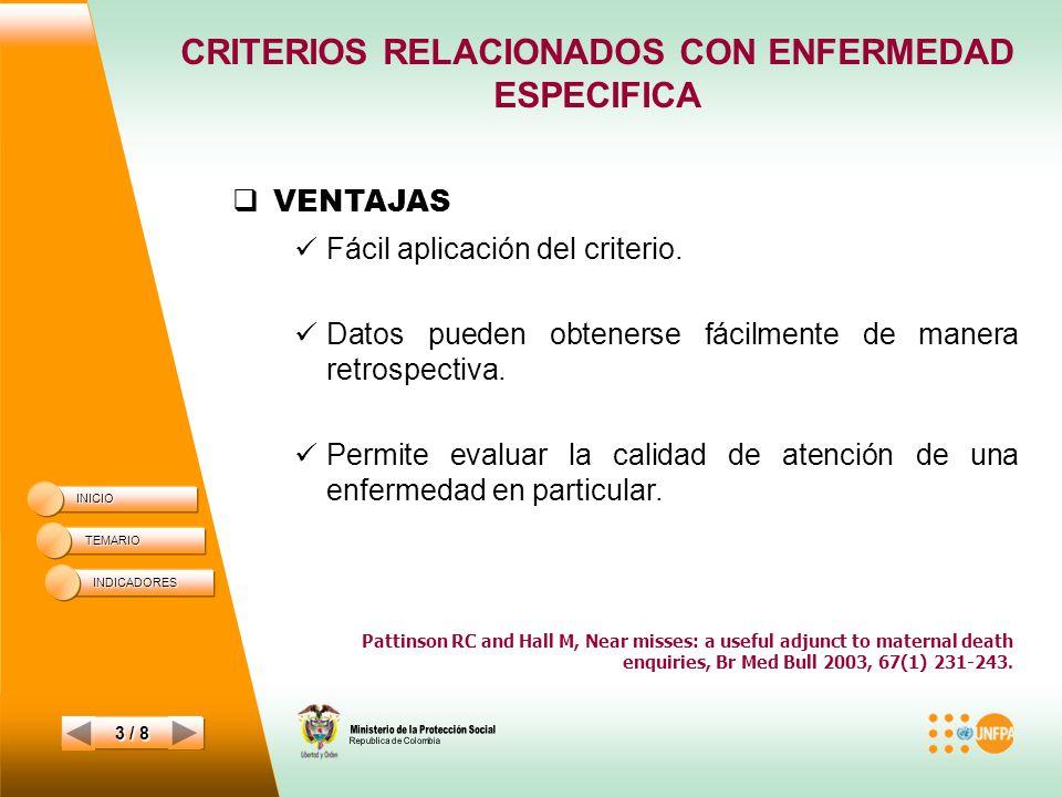 CRITERIOS RELACIONADOS CON ENFERMEDAD ESPECIFICA INICIO TEMARIO 3 / 8 VENTAJAS Fácil aplicación del criterio.