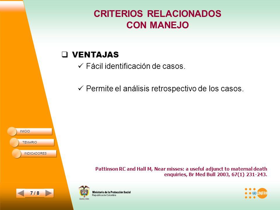 CRITERIOS RELACIONADOS CON MANEJO INICIO TEMARIO 7 / 8 VENTAJAS Fácil identificación de casos.