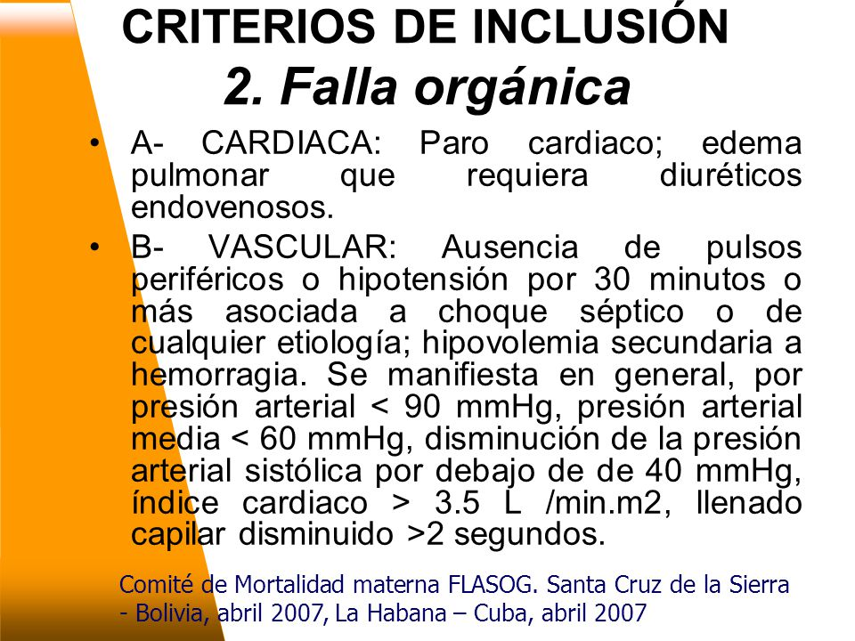 CRITERIOS DE INCLUSIÓN 2.Falla orgánica Comité de Mortalidad materna FLASOG.