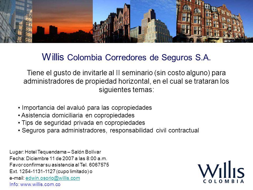 Willis Colombia Corredores de Seguros S.A. Tiene el gusto de invitarle al II seminario (sin costo alguno) para administradores de propiedad horizontal