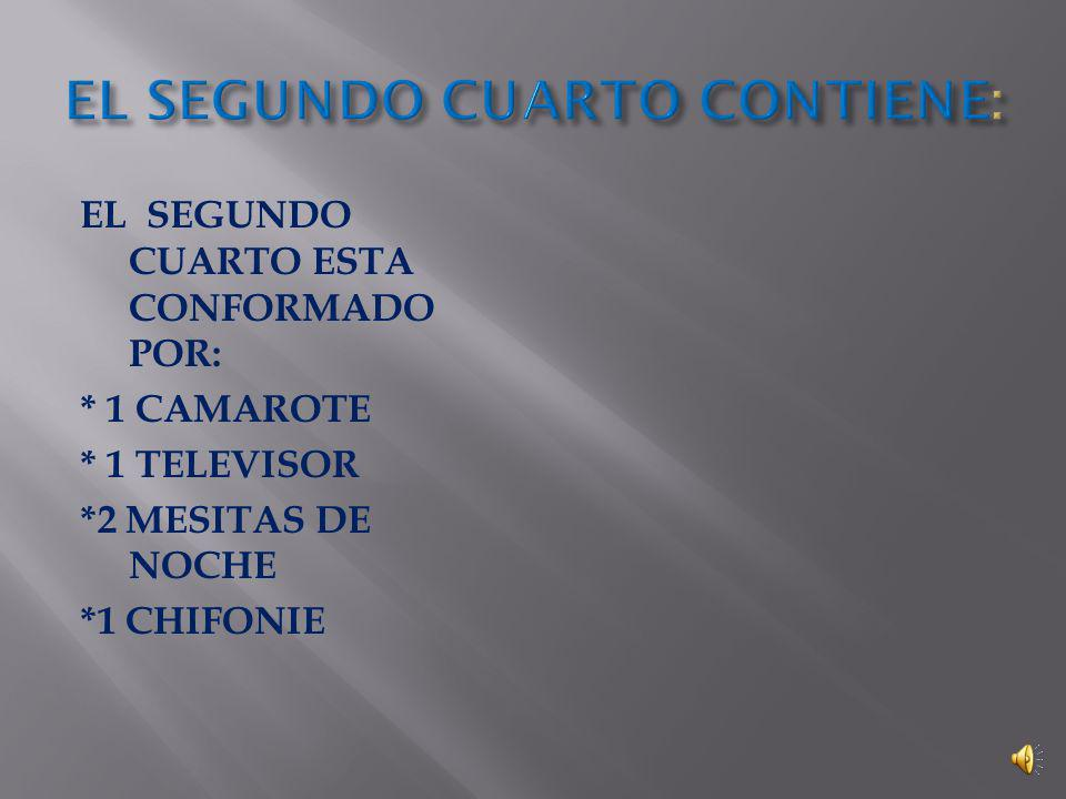 MI CASA ESTA CONFORMADO POR 4 CUARTOS EN EL PRIMER CUARO CONTIENE: * 2 CAMAS * 1 TELEVISOR * 1 CHIFONIE * 1 DVD