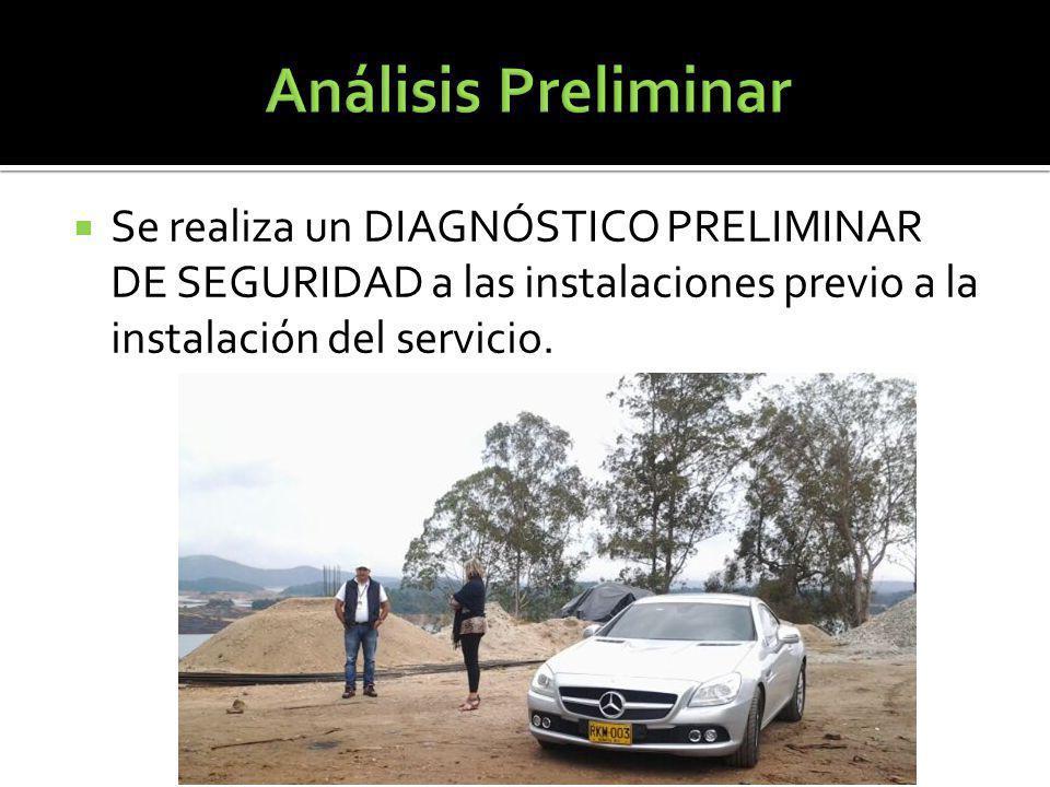 Se realiza un DIAGNÓSTICO PRELIMINAR DE SEGURIDAD a las instalaciones previo a la instalación del servicio.