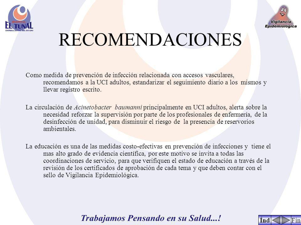 RECOMENDACIONES Como medida de prevención de infección relacionada con accesos vasculares, recomendamos a la UCI adultos, estandarizar el seguimiento