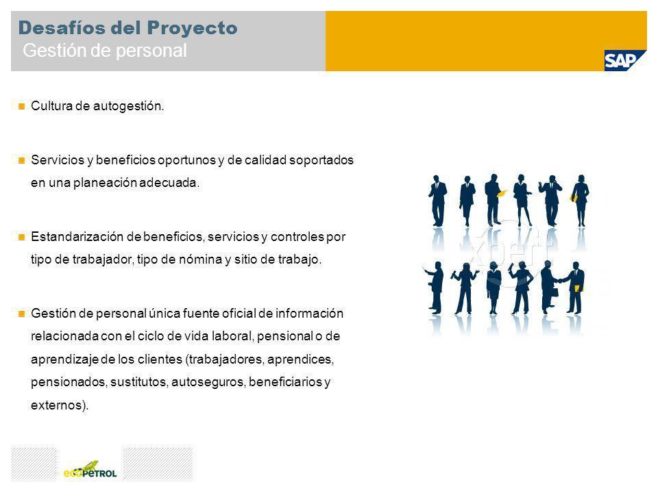 Desafíos del Proyecto Gestión de personal Cultura de autogestión. Servicios y beneficios oportunos y de calidad soportados en una planeación adecuada.