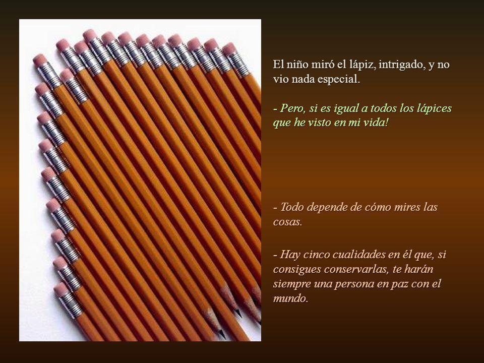 La abuela dejó de escribir, sonrió y le comentó al nieto: Ahora bien, más importante que las palabras es el lápiz que estoy usando. Me gustaría que tú
