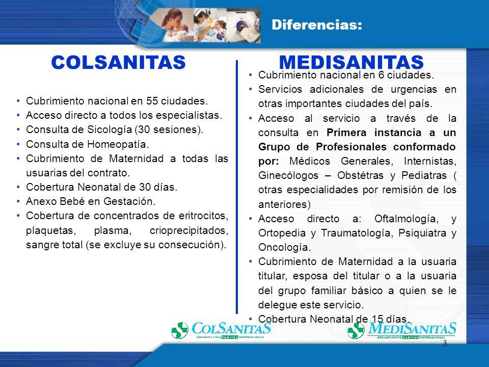 3 Cubrimiento nacional en 55 ciudades. Acceso directo a todos los especialistas. Consulta de Sicología (30 sesiones). Consulta de Homeopatía. Cubrimie