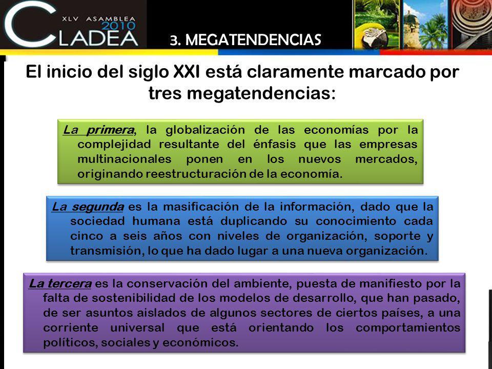 La primera, la globalización de las economías por la complejidad resultante del énfasis que las empresas multinacionales ponen en los nuevos mercados,