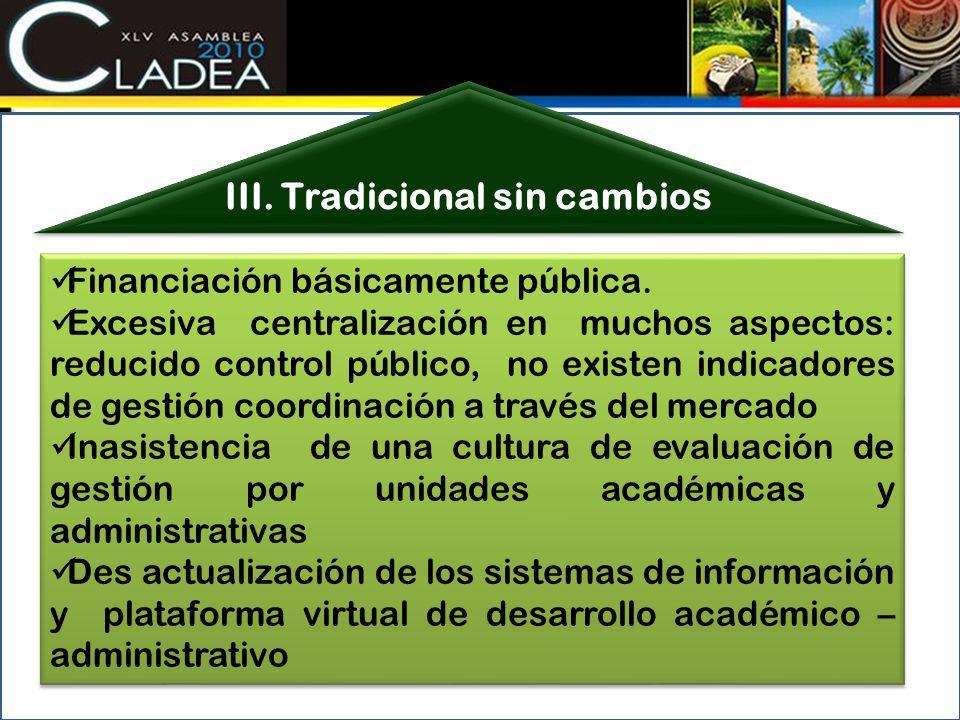 Financiación básicamente pública. Excesiva centralización en muchos aspectos: reducido control público, no existen indicadores de gestión coordinación