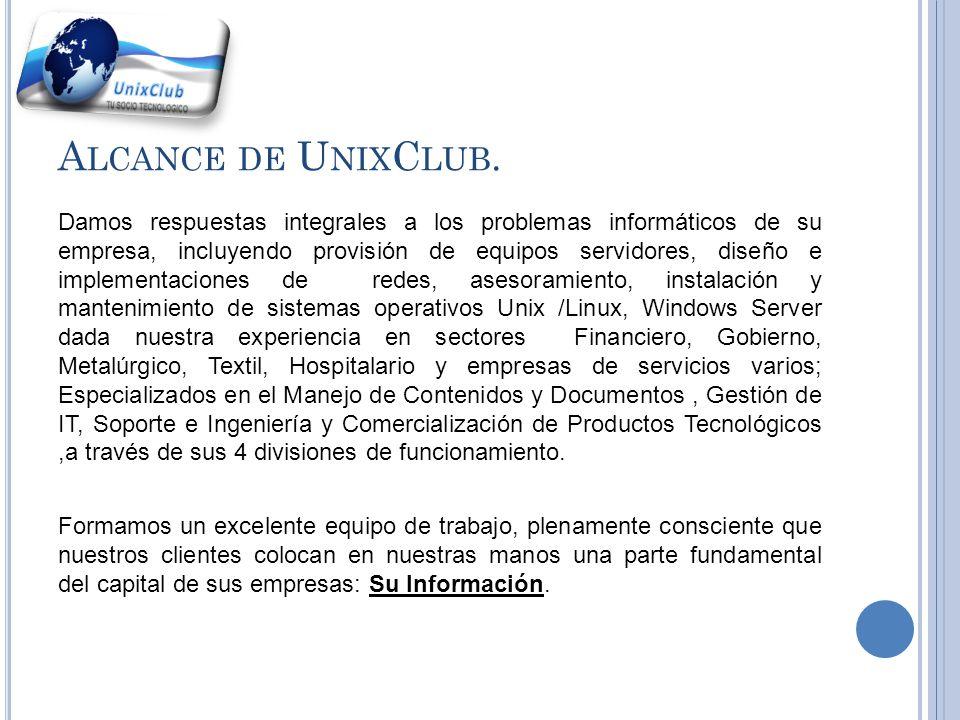 D IVISIÓN DE I NGENIERÍA Y S OPORTE Es una división de la empresa UnixClub Corp.