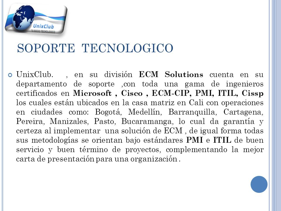 SOLUCIONES MAS REPRESENTATIVAS Service Server Basic, Intermediate, Master On demand.
