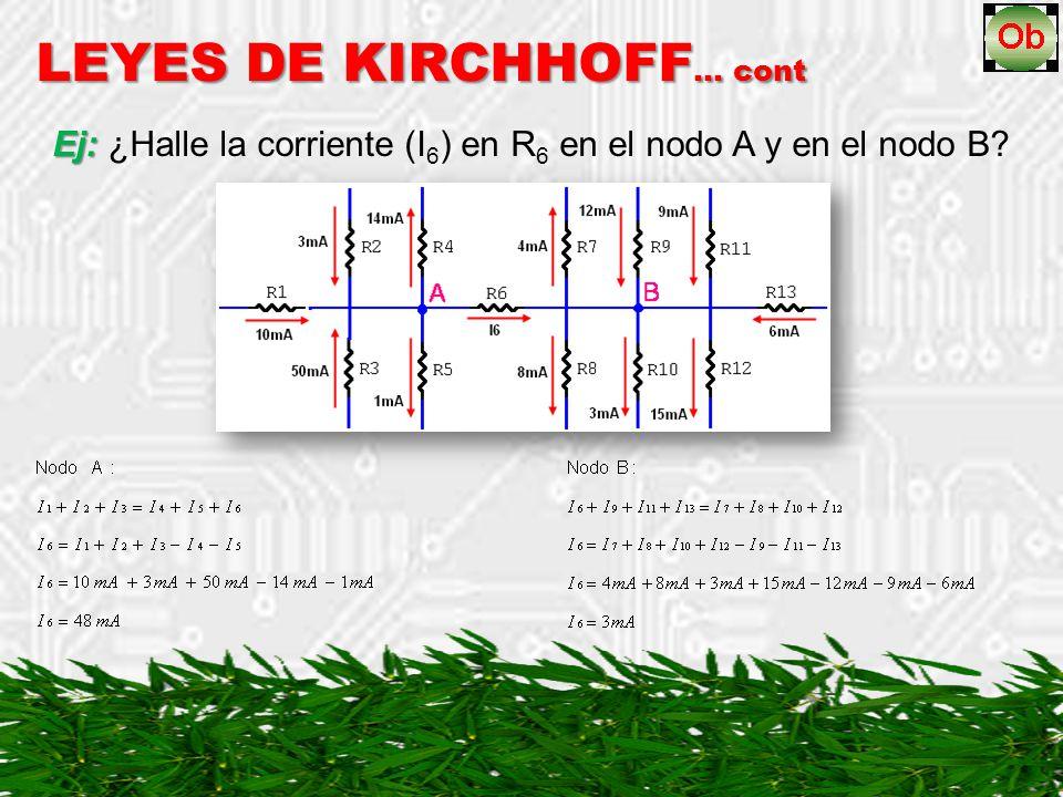 Ej: Ej: ¿Halle la corriente (I 6 ) en R 6 en el nodo A y en el nodo B?