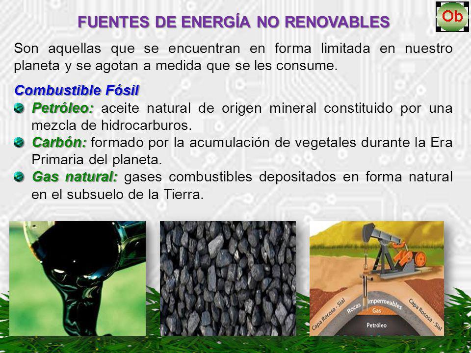 FUENTES DE ENERGÍA NO RENOVABLES Son aquellas que se encuentran en forma limitada en nuestro planeta y se agotan a medida que se les consume. Combusti