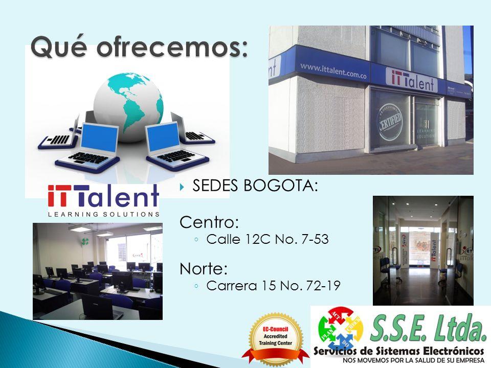 SEDES BOGOTA: Centro: Calle 12C No. 7-53 Norte: Carrera 15 No. 72-19