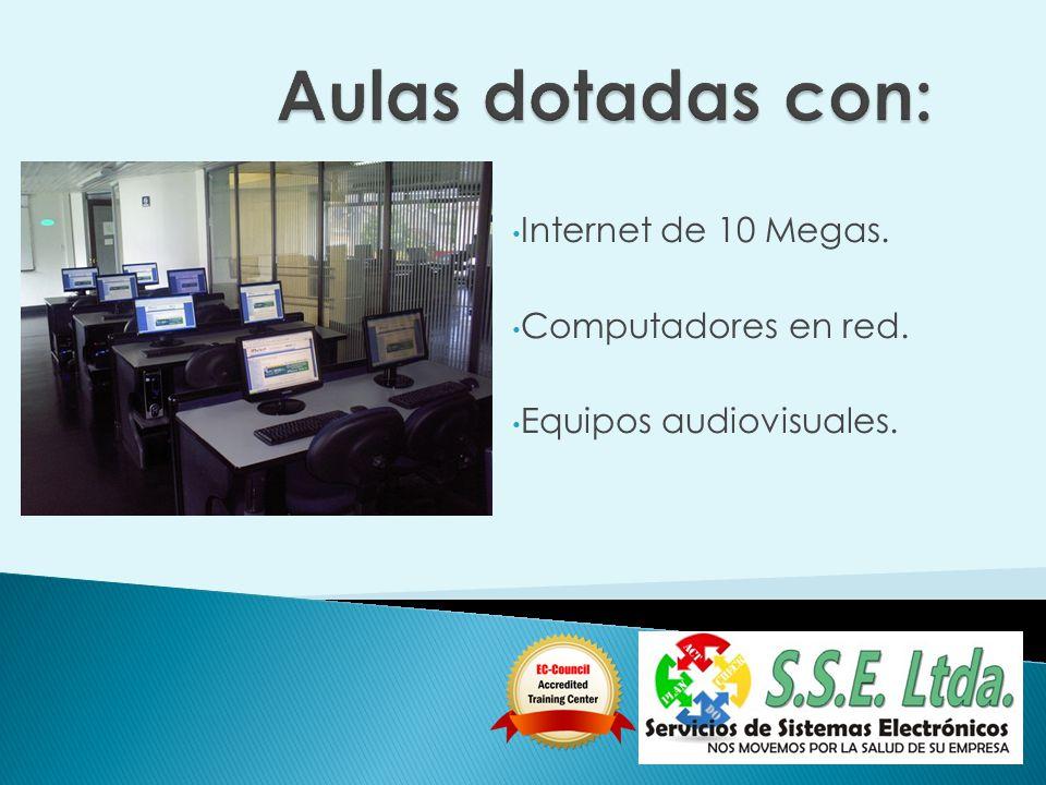 Internet de 10 Megas. Computadores en red. Equipos audiovisuales.