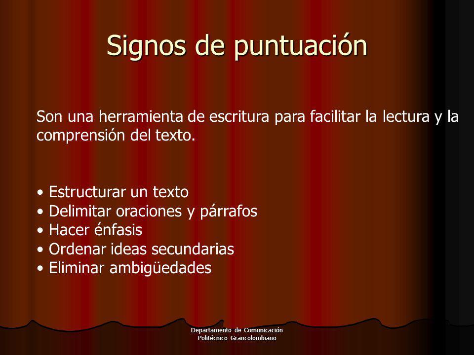 Signos de puntuación Son una herramienta de escritura para facilitar la lectura y la comprensión del texto. Estructurar un texto Delimitar oraciones y
