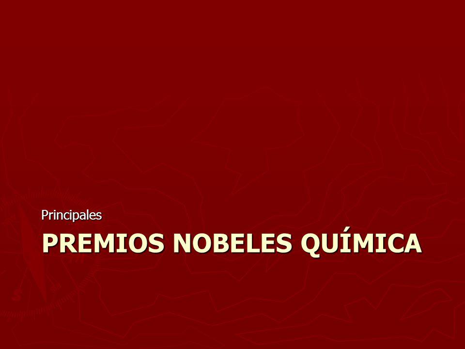 PREMIOS NOBELES QUÍMICA Principales