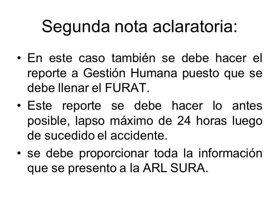 Segunda nota aclaratoria: En este caso también se debe hacer el reporte a Gestión Humana puesto que se debe llenar el FURAT. Este reporte se debe hace