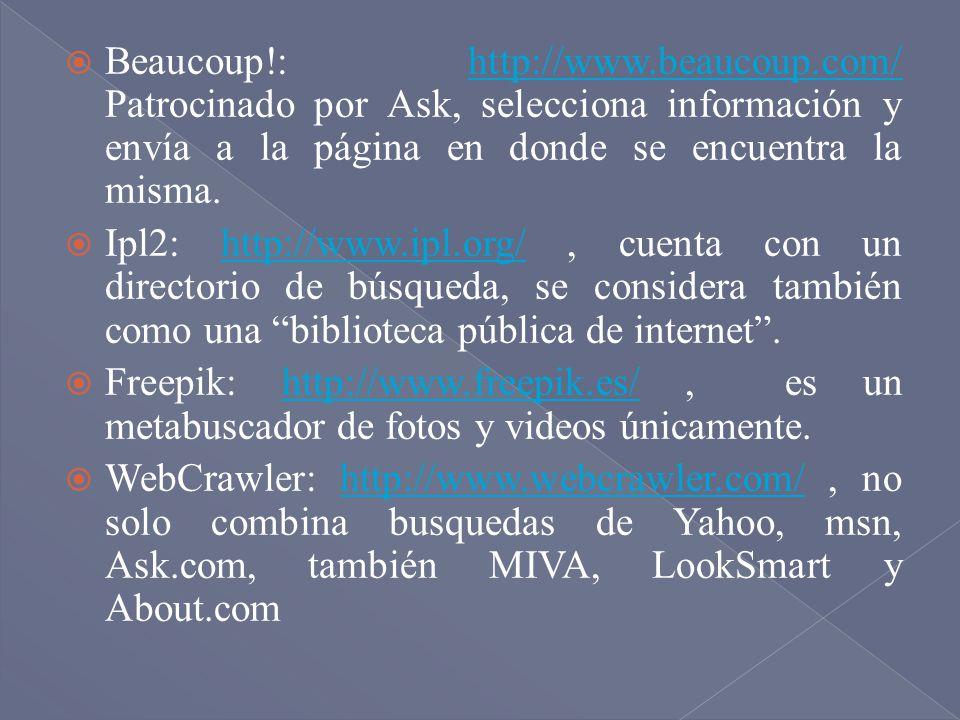Beaucoup!: http://www.beaucoup.com/ Patrocinado por Ask, selecciona información y envía a la página en donde se encuentra la misma.http://www.beaucoup