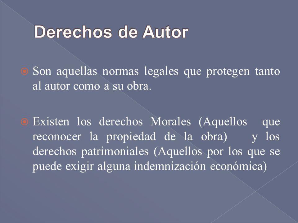 Son aquellas normas legales que protegen tanto al autor como a su obra. Existen los derechos Morales (Aquellos que reconocer la propiedad de la obra)