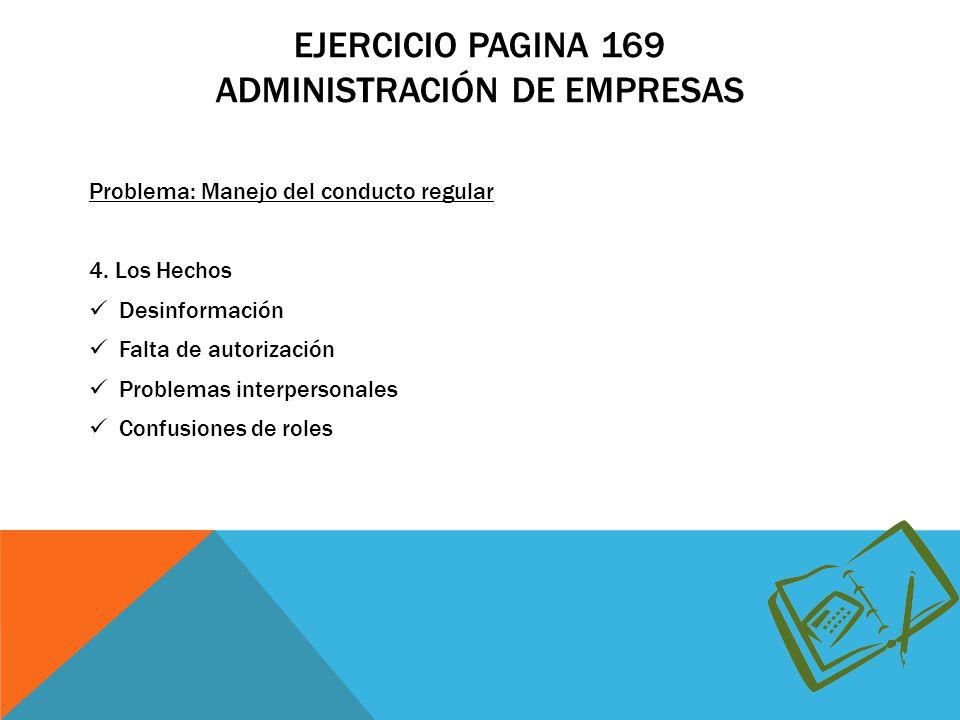EJERCICIO PAGINA 169 ADMINISTRACIÓN DE EMPRESAS Problema: Manejo del conducto regular 4.