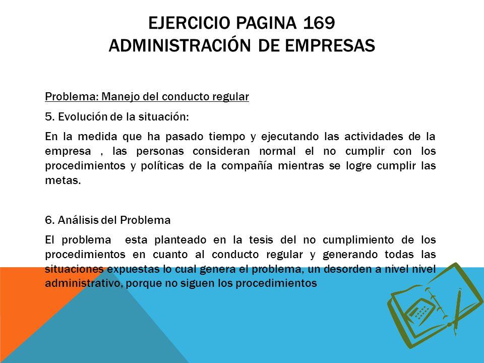 EJERCICIO PAGINA 169 ADMINISTRACIÓN DE EMPRESAS Problema: Manejo del conducto regular 5.