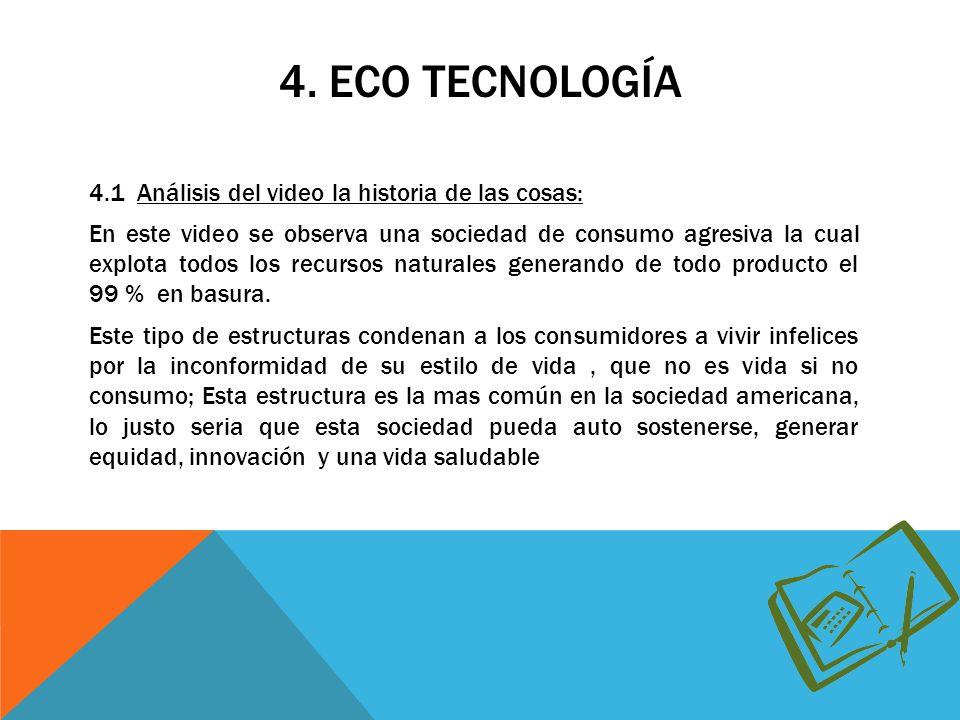 4.2 DEFINICION DE ECO TECNOLOGIA Ecotecnología es un conjunto de técnicas aplicadas, derivadas de algunas ciencias, que integra los campos de estudio de la ecología y la tecnología, usando los principios de la permacultura.