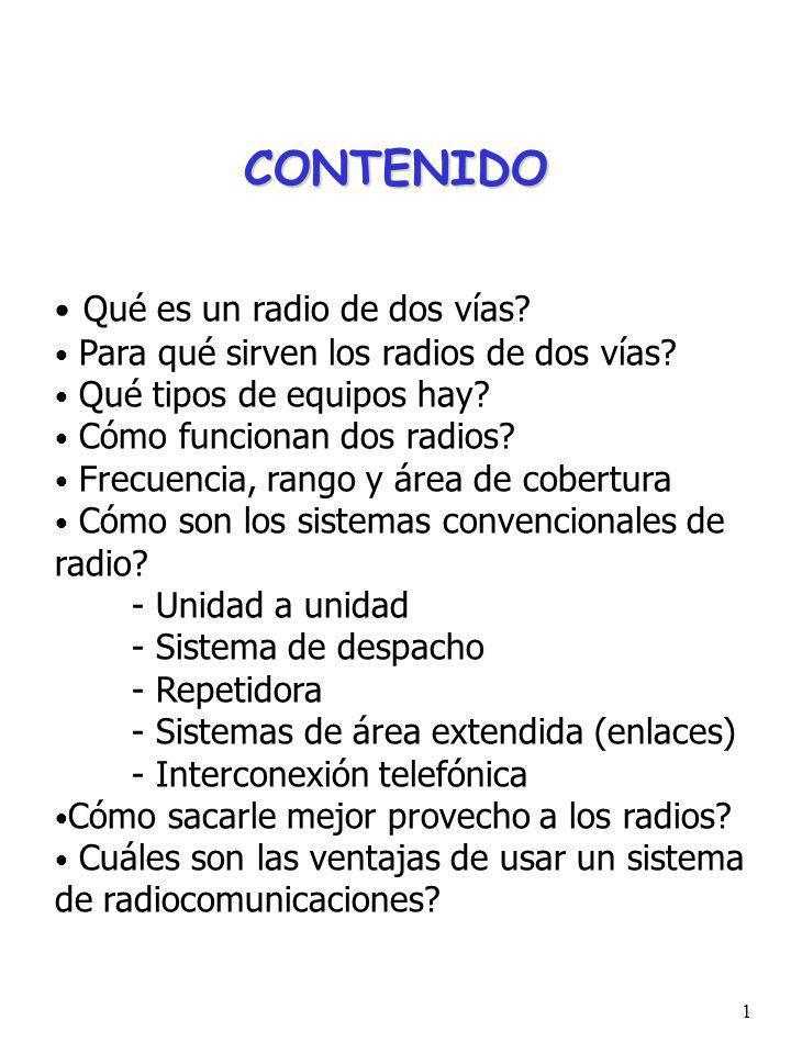 1 CONTENIDO Qué es un radio de dos vías.Para qué sirven los radios de dos vías.