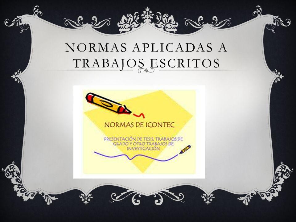 NORMAS APLICADAS A TRABAJOS ESCRITOS