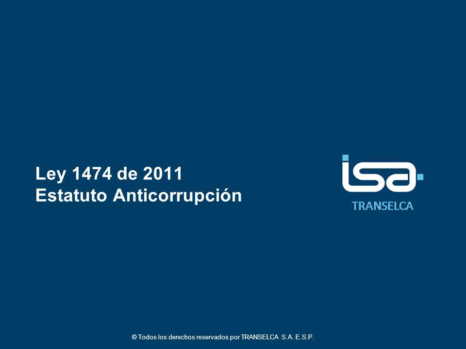 TRANSELCA Ley 1474 de 2011 Estatuto Anticorrupción © Todos los derechos reservados por TRANSELCA S.A.