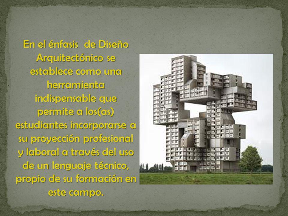 En el énfasis de Diseño Arquitectónico se establece como una herramienta indispensable que permite a los(as) estudiantes incorporarse a su proyección profesional y laboral a través del uso de un lenguaje técnico, propio de su formación en este campo.