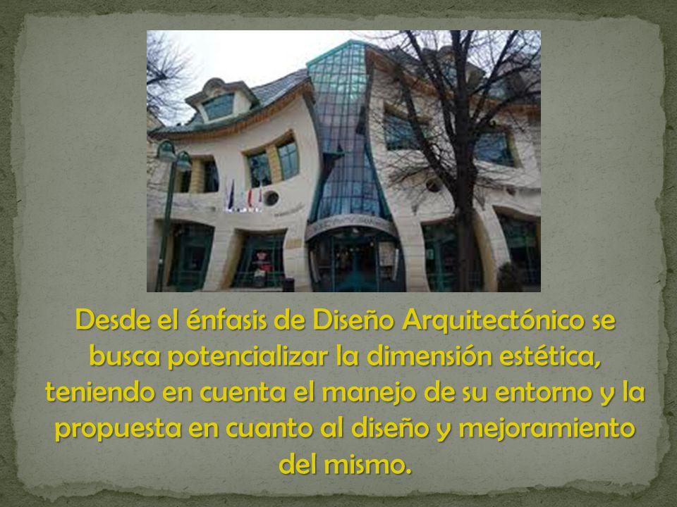 Desde el énfasis de Diseño Arquitectónico se busca potencializar la dimensión estética, teniendo en cuenta el manejo de su entorno y la propuesta en cuanto al diseño y mejoramiento del mismo.