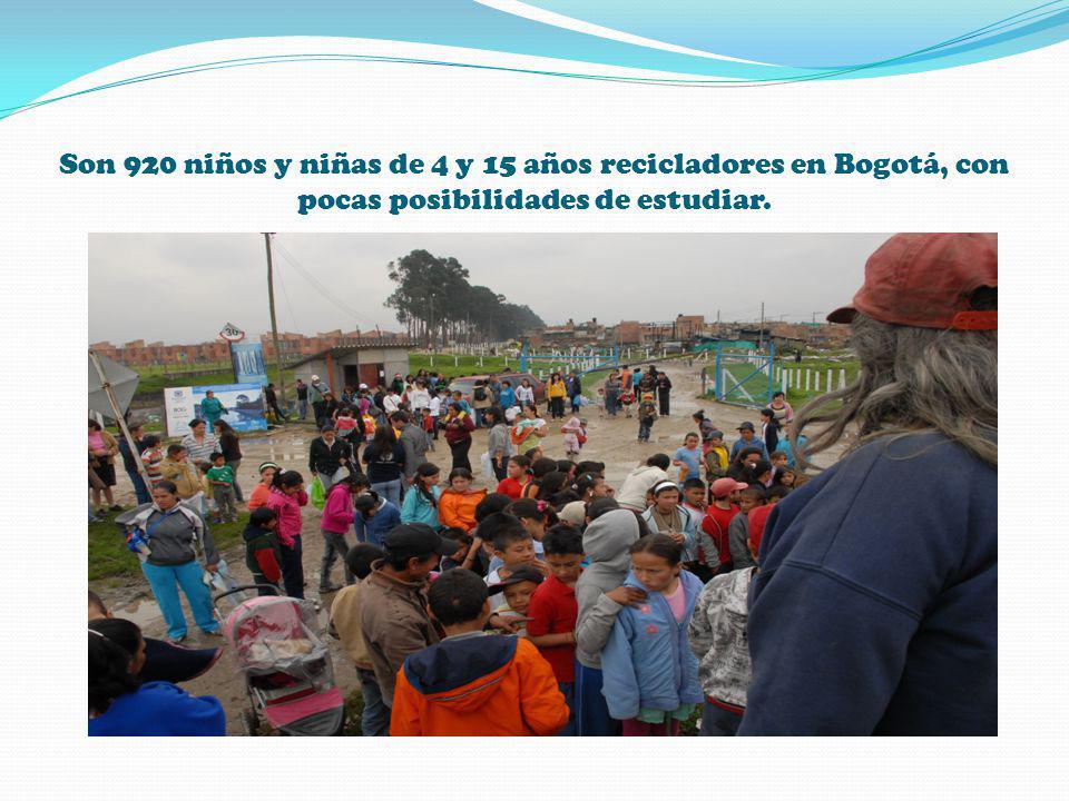Son 920 niños y niñas de 4 y 15 años recicladores en Bogotá, con pocas posibilidades de estudiar.