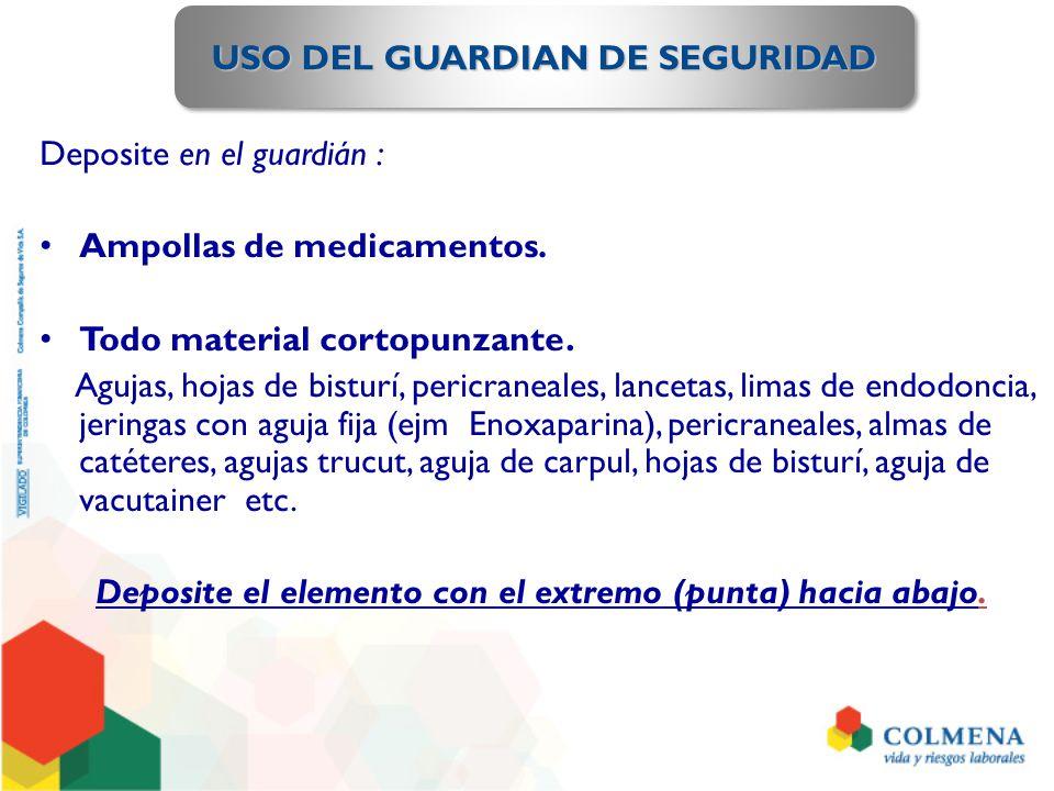 USO DEL GUARDIAN DE SEGURIDAD Deposite en el guardián : Ampollas de medicamentos.