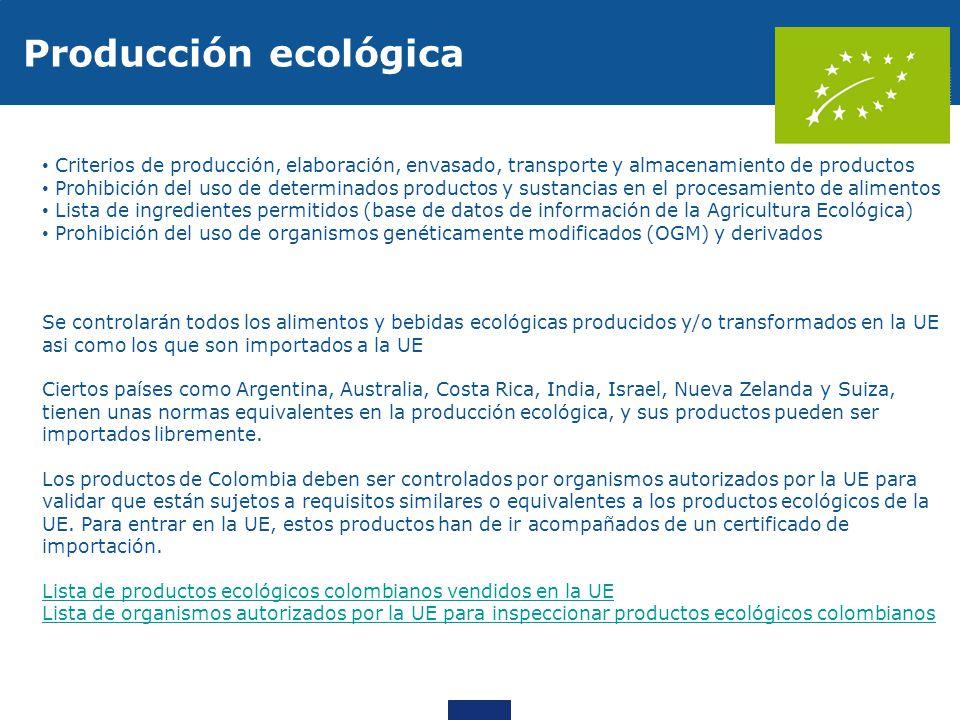 Criterios de producción, elaboración, envasado, transporte y almacenamiento de productos Prohibición del uso de determinados productos y sustancias en