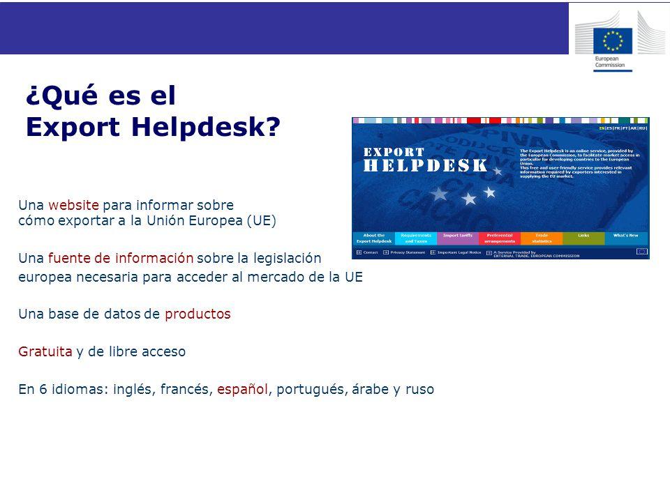 Una website para informar sobre cómo exportar a la Unión Europea (UE) Una fuente de información sobre la legislación europea necesaria para acceder al