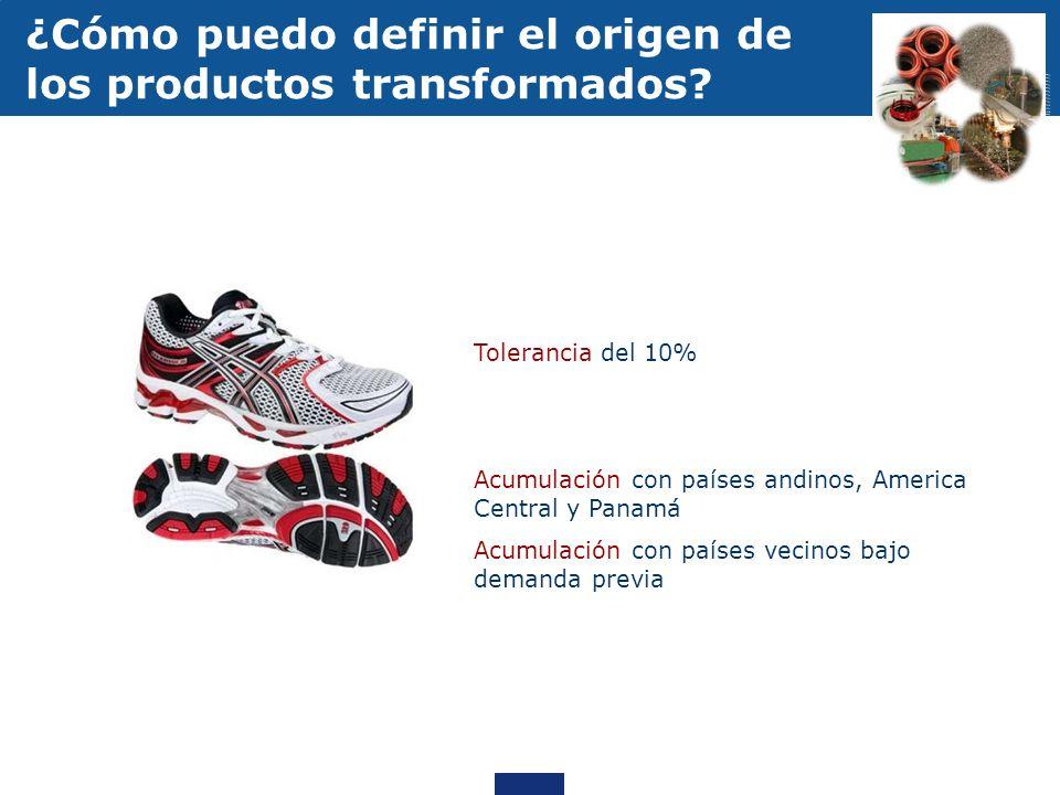 Tolerancia del 10% Acumulación con países andinos, America Central y Panamá Acumulación con países vecinos bajo demanda previa ¿Cómo puedo definir el