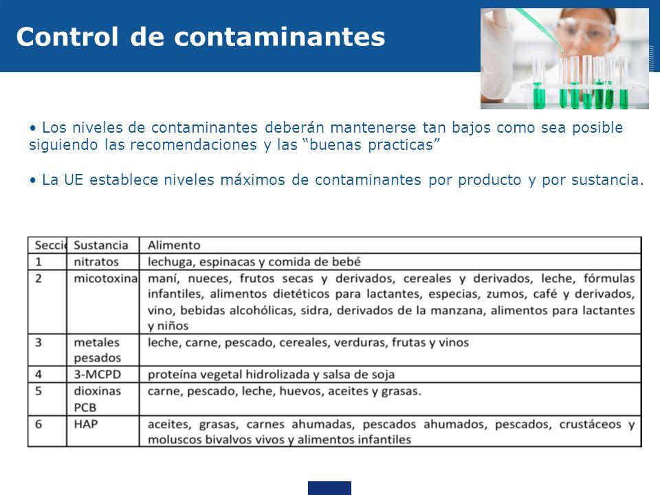 Los niveles de contaminantes deberán mantenerse tan bajos como sea posible siguiendo las recomendaciones y las buenas practicas La UE establece nivele